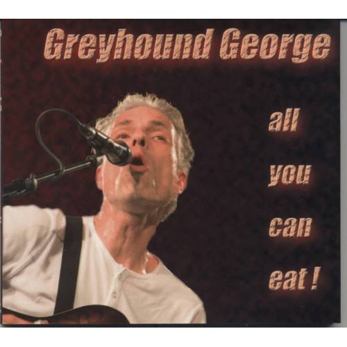 Greyhound George - All You Can Eat
