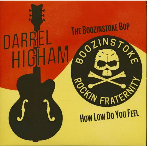 Darrell Higham - The Boozinstoke Bop - How Low Do You Feel (7inch, 45rpm, PS, BC)