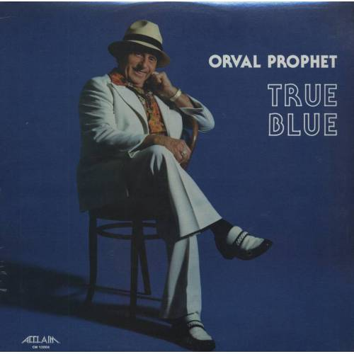 PROPHET, Orval - True Blue