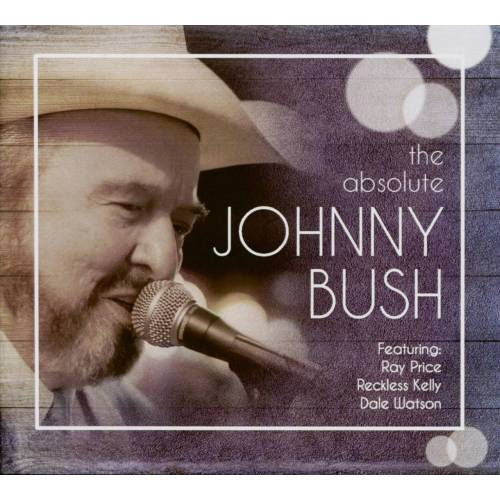 Johnny Bush - The Absolute Johnny Bush (CD)