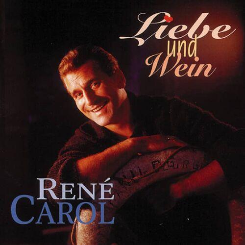 René Carol - Liebe und Wein