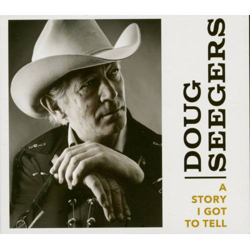 Doug Seegers - A Story I Got To Tell (CD)