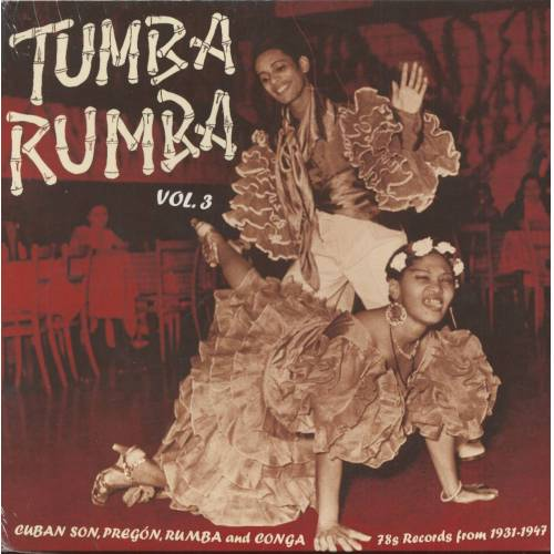 Various - Tumba Rumba Vol.3 - Cuban Son, Pregon, Rumba And Conga (LP)