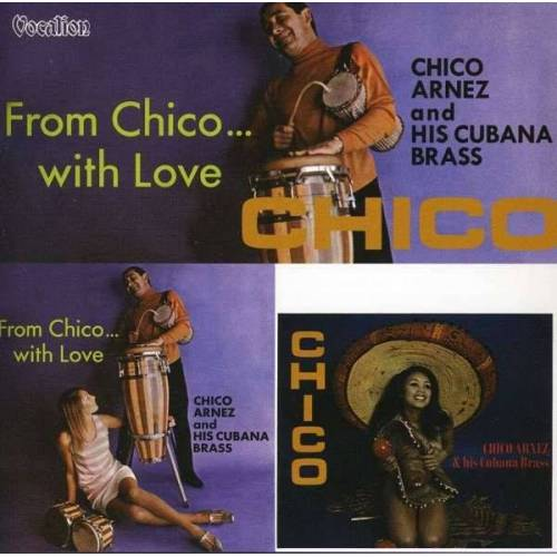Chico Arnez And His Cubana Brass - Chico (1969) & From Chico...With Love (1968)