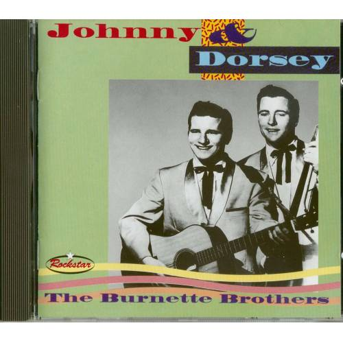Johnny Burnette & Dorsey Burnette - Johnny & Dorsey - The Burnette Brothers (CD)