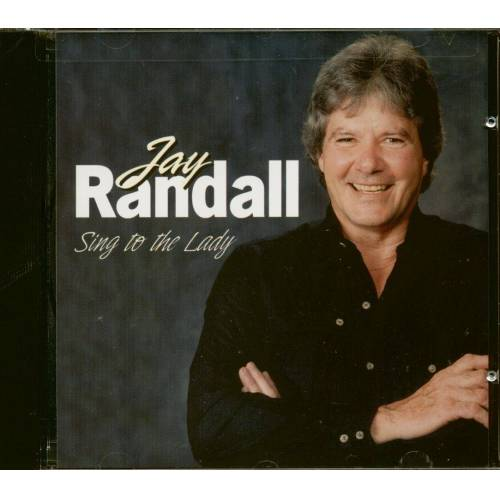 Jay Randall - Sing To The Lady (CD)