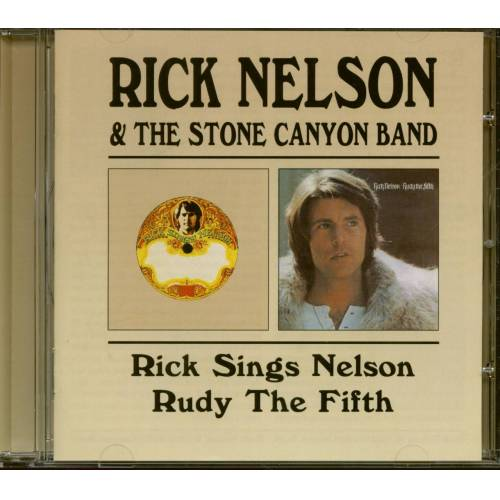 Ricky Nelson - Rick Nelson & The Stone Canyon Band: Rick Sings Nelson - Rudy The Fifth (CD)