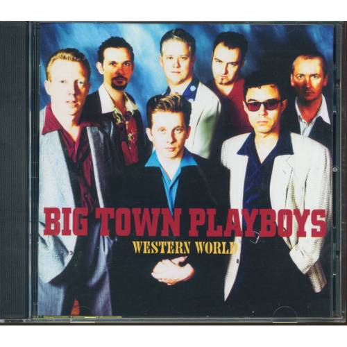 The Big Town Playboys - Western World (CD)