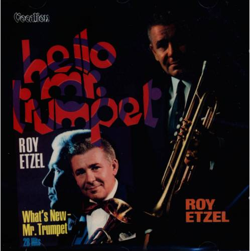 Roy Etzel - What's New Mr. Trumpet + Hello Mr. Trumpet (CD)