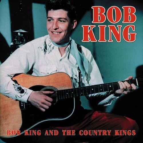 Bob King - Bob King & The Country Kings