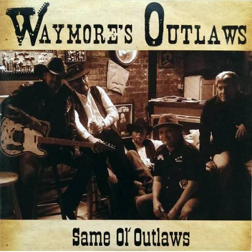 Waymore's Outlaws - Same Ol' Outlaws