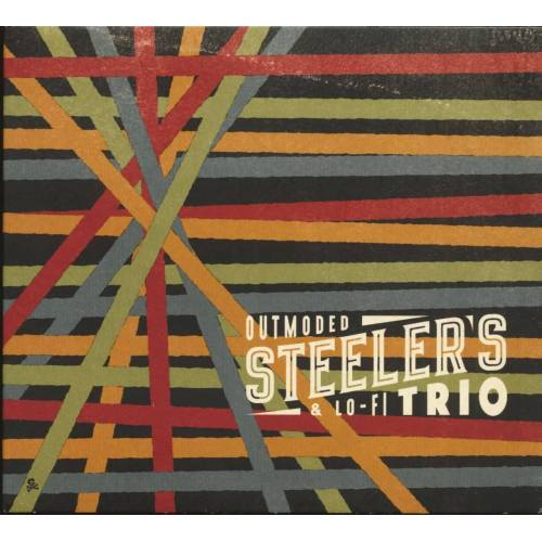 Steeler's Trio - Outmoded & Lo-Fi (CD)