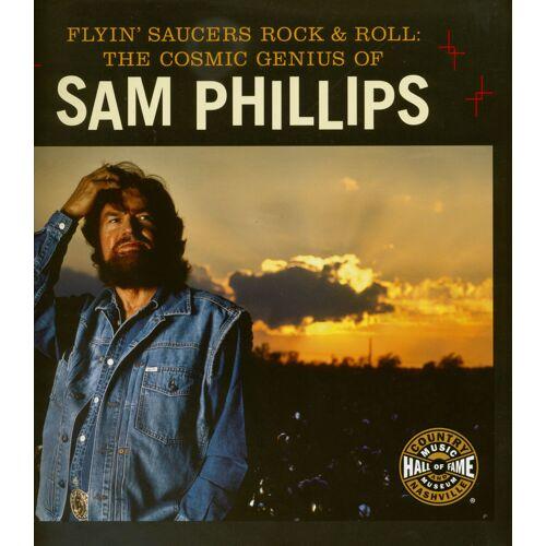 Sam Phillips - Flyin' Saucers Rock & Roll: The Cosmic Genius Of Sam Phillips