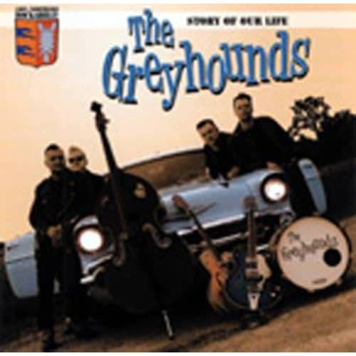 GREYHOUNDS - Story Of Our Life