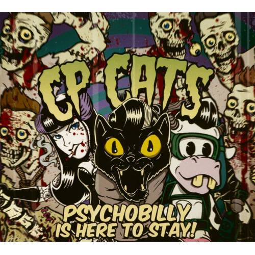 CP Cats - Psychobilly Is Here To Stay! (CD)