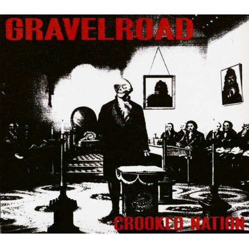 Gravelroad - Crooked Nation (CD)