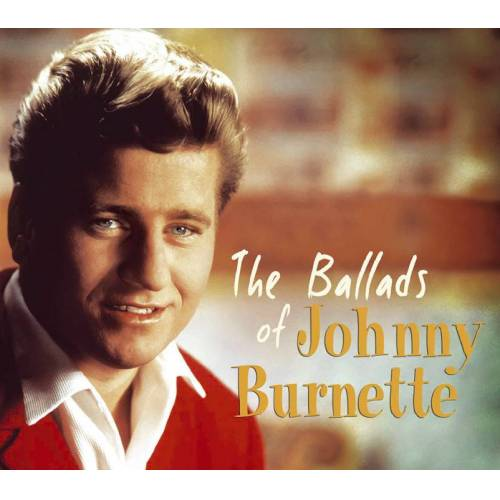 Johnny Burnette - The Ballads of Johnny Burnette (CD)
