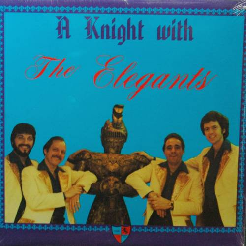 ELEGANTS - A Knight With The Elegants