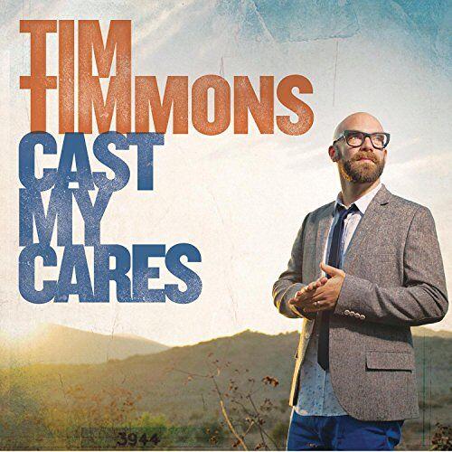 Tim Timmons - Cast My Cares - Preis vom 12.05.2021 04:50:50 h
