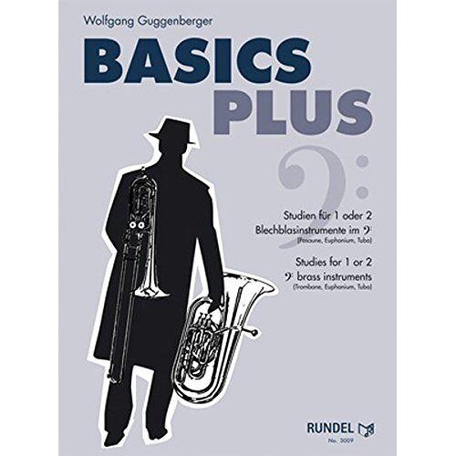 Wolfgang Guggenberger - Basics Plus 2: Studien für 1 oder 2 Blechblasinstrumente im Bassschlüssel (Posaune, Euphonium, Tuba) Studies for 1 or 2 bass clef brass instruments (Trombone, Euphonium, Tuba) - Preis vom 29.07.2021 04:48:49 h