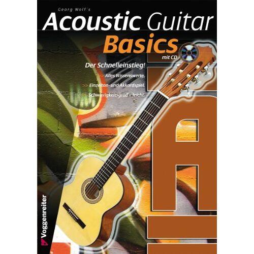 Georg Wolf - Acoustic Guitar Basics: Die elementaren Grundlagen des Gitarrenspiels - Preis vom 21.06.2021 04:48:19 h