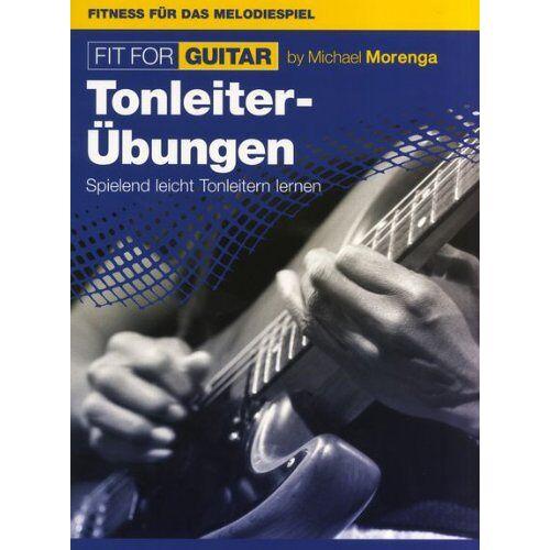 Michael Morenga - Fit for Guitar 2, Tonleiterübungen für Sologitarre - Preis vom 13.06.2021 04:45:58 h