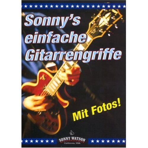 Sonny Watson - Sonny's einfache Gitarrengriffe: Die wichtigsten und gebräuchlichsten Akkordgriffe für Lied- und Songbegleitung - Preis vom 21.06.2021 04:48:19 h