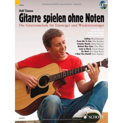Rolf Tönnes - Gitarre spielen ohne Noten: Die neue Gitarrenschule für Einsteiger und Wiedereinsteiger. Gitarre. Ausgabe mit CD. - Preis vom 22.01.2021 05:57:24 h