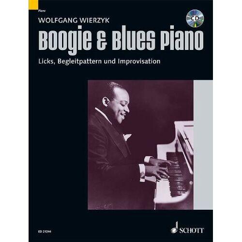 Wolfgang Wierzyk - Boogie & Blues Piano: Systematische Methode zum Erlernen von Licks, Begleitpattern und Improvisation. Klavier. Ausgabe mit CD. - Preis vom 21.10.2020 04:49:09 h