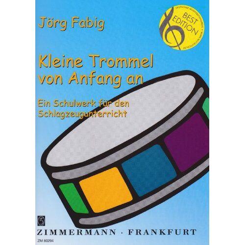 Jörg Fabig - Kleine Trommel von Anfang an: Ein Schulwerk für den Schlagzeugunterricht. Trommel. - Preis vom 18.04.2021 04:52:10 h