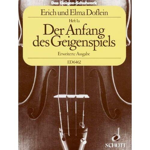 Erich Doflein - Das Geigen-Schulwerk: Der Anfang des Geigenspiels, Erweiterte Ausgabe. Band 1a. Violine. - Preis vom 14.04.2021 04:53:30 h