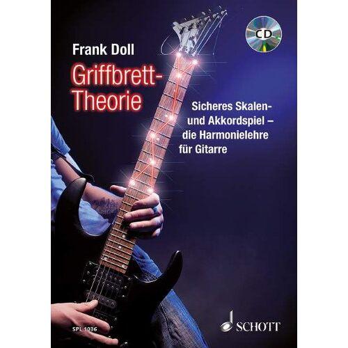 Frank Doll - Griffbrett-Theorie: Sicheres Skalen- und Akkordspiel - die Harmonielehre für Gitarre. Gitarre. Lehrbuch mit CD. (Schott Pro Line) - Preis vom 05.05.2021 04:54:13 h