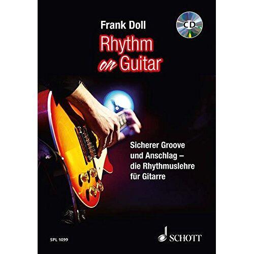Frank Doll - Rhythm On Guitar: Sicherer Groove und Anschlag - die Rhythmuslehre für Gitarre. Gitarre. Lehrbuch mit CD. (Schott Pro Line) - Preis vom 26.02.2021 06:01:53 h