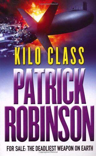 Patrick Robinson - Kilo Class (Roman) - Preis vom 14.03.2021 05:54:58 h