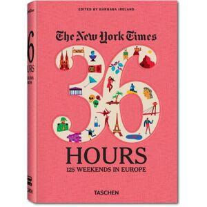 Barbara Ireland - The New York Times. 36 Hours. 125 Wochenenden in Europa - Preis vom 07.05.2021 04:52:30 h