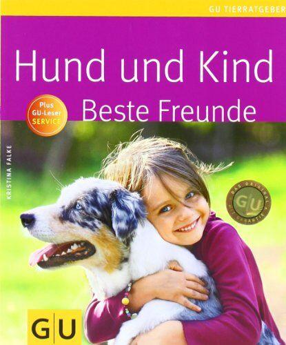 Kristina Falke - Hund und Kind - Beste Freunde (GU Tierratgeber) - Preis vom 14.03.2021 05:54:58 h