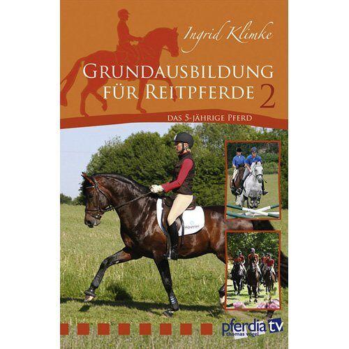Thomas Vogel - Grundausbildung für Reitpferde Teil 2: Das 5-jährige Pferd - Preis vom 30.07.2021 04:46:10 h
