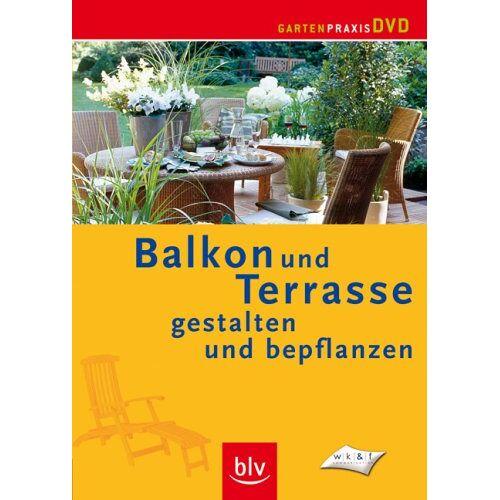 - Balkon und Terrasse gestalten und bepflanzen [DVD] - Preis vom 23.07.2021 04:48:01 h