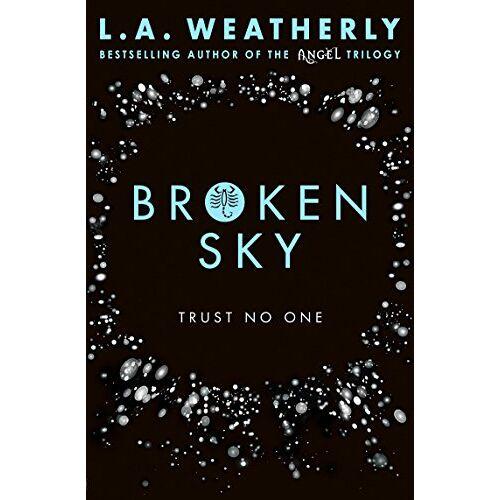 Weatherly, L. A. - Broken 1. Broken Sky (Broken Trilogy 1) - Preis vom 13.06.2021 04:45:58 h