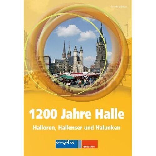 - 1200 Jahre Halle - Halloren, Hallenser u. Halun. - Preis vom 16.06.2021 04:47:02 h