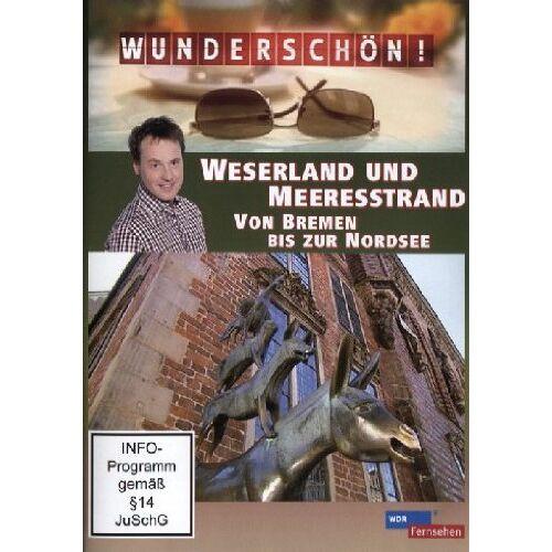 - Wunderschön! - Weserland und Meeresstrand - Von Bremen bis zur Nordsee - Preis vom 03.12.2020 05:57:36 h