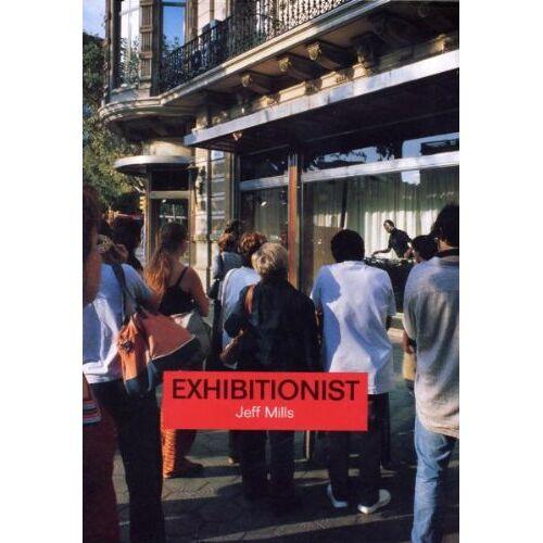 Jeff Mills - Exhibitionist - Preis vom 23.06.2020 05:06:13 h