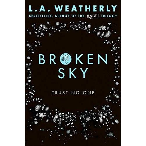 L.A. Weatherly - Broken 1. Broken Sky (Broken Trilogy 1) - Preis vom 05.03.2021 05:56:49 h