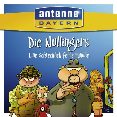 Mike Hager - ANTENNE BAYERN - Die Nullingers - Eine schrecklich fette Familie - Preis vom 20.10.2020 04:55:35 h