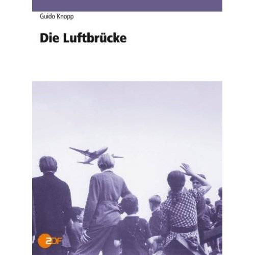 Guido Knopp - Die Luftbrücke - Preis vom 06.09.2020 04:54:28 h