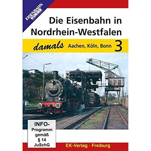 - Die Eisenbahn in Nordrhein-Westfalen 3 - Aachen, Köln, Bonn - Preis vom 26.02.2021 06:01:53 h