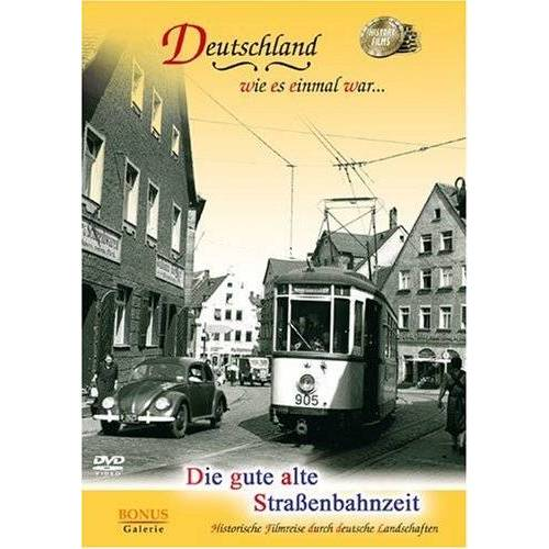 Bahngeschichte - Die gute alte Straßenbahnzeit - Preis vom 12.05.2021 04:50:50 h