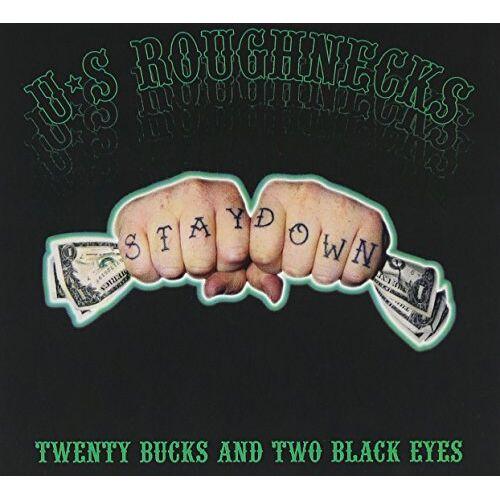 U.S.Roughnecks - Twenty Bucks & Two Black Eyes - Preis vom 09.06.2021 04:47:15 h