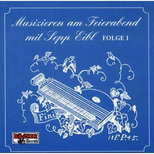 Sepp Eibl - Feierabend-1 - Preis vom 12.06.2021 04:48:00 h