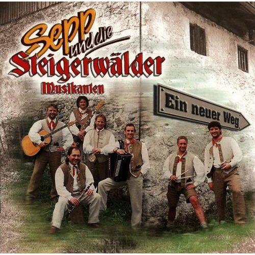 Sepp und die Steigerwälder Musikanten - Ein Neuer Weg - Preis vom 09.06.2021 04:47:15 h